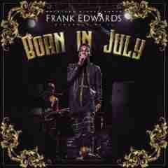Born in July BY Frank Edwards